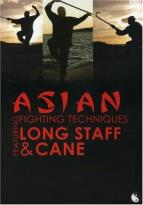 Asian Fighting Techniques - Long Staff & Cane