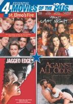 St. Elmo's Fire/About Last Nigh/Jagged Edge/Against All Odds
