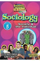 Standard Deviants - Sociology Module 5: Society and the Individual