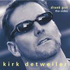 Kirk Detweiler: Drunk Girl - The Video