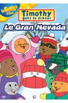Timothy Goes to School: Le Gran Nevada