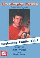 Murphy Method: Learn Music by Ear - Beginning Fiddle, Vol. 1
