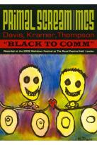 Primal Scream/MC5: Black to Comm