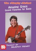 Murphy Method: Amazing Grace - Gospel Favorites for Banjo