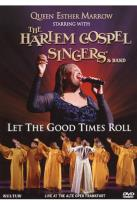 Queen Esther Marrow/The Harlem Gospel Singers & Band: Let the Good Times Roll