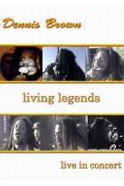 Dennis Brown: Living Legends - Live in Concert
