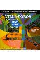 Sir Eugene Goossens/London Symphony Orchestra: Villa-Lobos - The Little Train of the Caipira