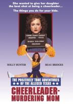 Positively True Adventures of the Alleged Texas Cheerleader-Murdering Mom