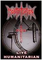 Mortification: Live Humanitarian