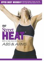 Street Heat - Abs And Arms