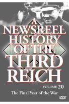 Newsreel History Of The Third Reich: Volume 20 - The Final Years