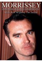 Morrissey - From Where He Came To Where He Went Unauthorized!