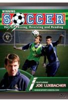 Winning Soccer: Passing, Receiving and Heading