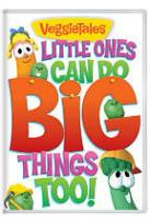 VeggieTales: Little Ones Can Do Big Things Too!