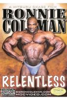 Ronnie Coleman: Relentless Bodybuilding