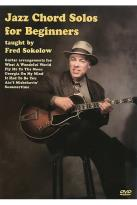 Jazz Chord Solos for Beginners - Taught by Fred Sokolow