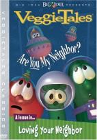 VeggieTales - Are You My Neighbor?