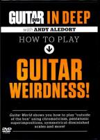 Guitar World In Deep: How to Play Guitar Weirdness!