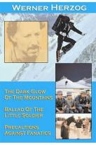 Three Short Films By Werner Herzog: The Dark Glow Of The Mountains/ Ballad Of The Little Soldier/ Precautions Against Fanatics