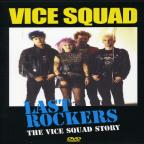 Vice Squad - Last Rockers: The Vice Squad Story