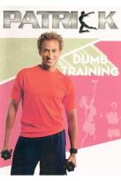 Dumb Training Fat Burning with Patrick Goudeau