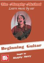 Murphy Method: Learn Music by Ear - Beginning Guitar