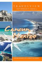 Travelview International: Cancun, Mexico