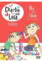 Charlie & Lola - Vol. 3: My Little Town