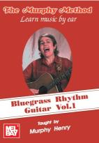 Murphy Method: Learn Music by Ear - Bluegrass Rhythm Guitar, Vol. 1