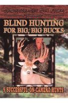 Blind Hunting For Big, Big Bucks