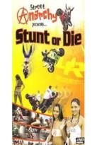Street Anarchy Presents...Stunt or Die