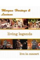 Morgan Heritage & Luciano: Living Legends - Live in Concert