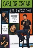 Carlos Oscar: Life Is Crazy Good
