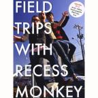 Field Trips with Recess Monkey: Episodes 1-4