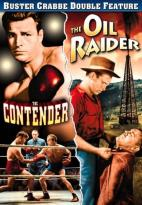 Contender/The Oil Raider
