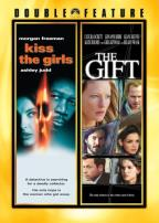 Kiss The Girls/The Gift