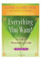 Law of Attraction in Action: Episode 7 - Everything You Want!