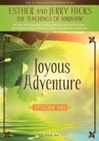 Law of Attraction in Action: Episode 8 - Joyous Adventures
