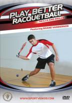 Play Better Racquetball: Skills and Drills
