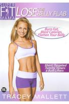 Tracey Mallet: Super Fit Mama - Lose the Belly Flab
