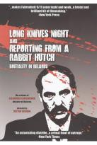 Long Knives Night/Reporting from a Rabbit Hutch