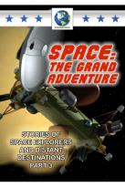 Space: The Grand Adventure, Part 3