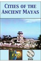 Cities of the Ancient Mayas
