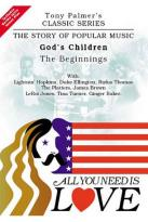 All You Need Is Love Vol. 1: God's Children - The Beginnings