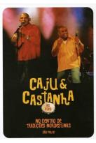 Caju and Castanha
