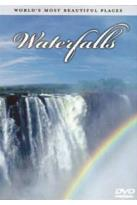 World's Most Beautiful Places: Waterfalls