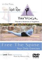 Kali Ray Tri Yoga: Free The Spine