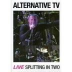 Alternative TV - Splitting in Two: Live