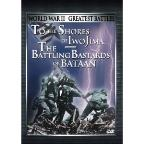 World War II: Greatest Battles - To The Shores Of Iwo Jima/The Battling Bastards Of Bataan