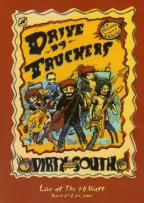 Drive By Truckers - The Dirty South: Live at the 40 Watt